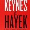"""Libros: """"Keynes vs Hayek, el choque que definió la economía moderna"""""""